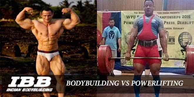 Difference Between Bodybuilding And Powerlifting By Mukesh Singh – Ibb – Indian Bodybuilding