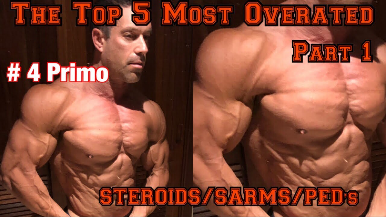 The Top 5 Most Overrated Steroids/sarms/fat Burners/ped's Part 1