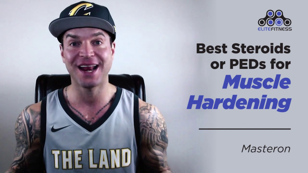 Best Steroids And Peds For Muscle Hardening By Dylan Gemelli